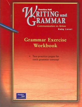 Prentice Hall Writing & Grammar Grammar Exercise Workbook Grade 11 2001c First Edition