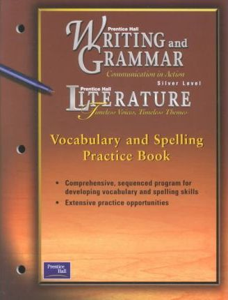 Prentice Hall Writing & Grammar/Lit Vocabulary & Spelling Practice Book Grade 8 First Edition