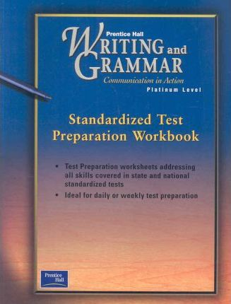 Prentice Hall Literature Writing & Grammar Standarized Test Preparation Workbook Grade 10 First Edition