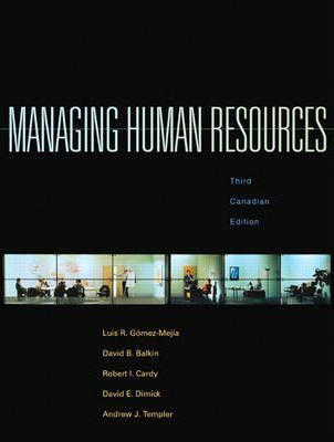 Managing Human Resources, Third Canadian Edition
