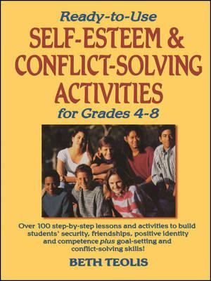 Ready to Use Self-esteem and Conflict Solving Activities for Grades 4-8