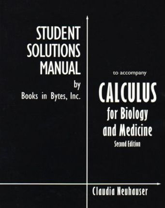 Calculus for Biology and Medicine: Students Solutions Manual