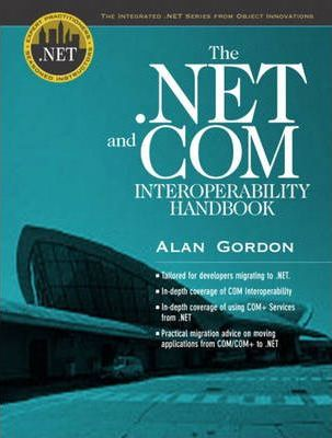 The .NET and COM Interoperability Handbook