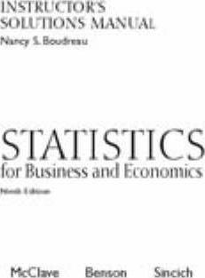 Statistics for Business and Economics: Instructors Solutions Manual