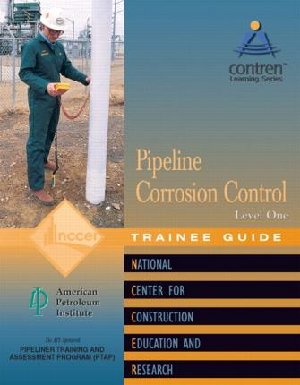 Pipeline Corrosion Control Level 1 Trainee Guide, Paperback