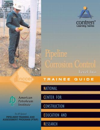 Pipeline Corrosion Control Level 2 Trainee Guide, Paperback