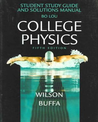 College Physics Student Study Guide and Solutions Manual