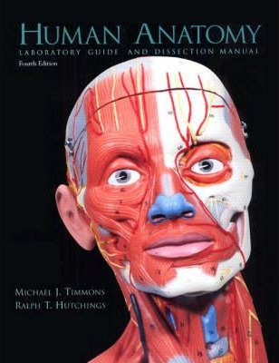 Human Anatomy Laboratory Guide and Dissection Manual: Laboratory Guide and Dissection Manual