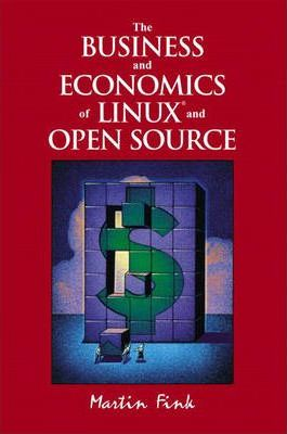 The Business and Economics of Linux and Open Source