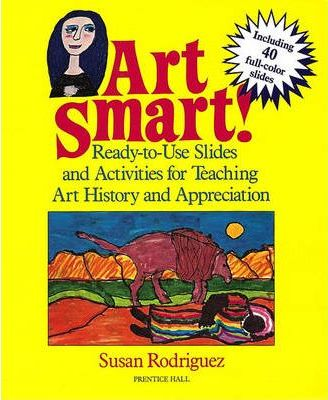 Art Smart! Ready-to-Use Slides & Activities for Teaching Art History & Appreciation