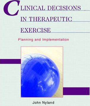 Clinical Decisions in Therapeutic Exercise