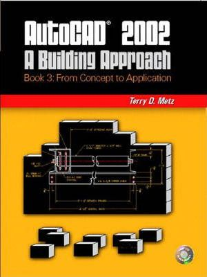 Autocad 2002: From Concept to Application Bk. 3