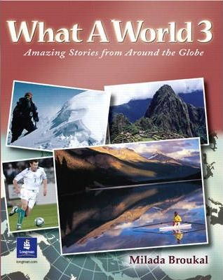 What a World: What A World 3: Amazing Stories from Around the Globe Intermediate Bk. 3