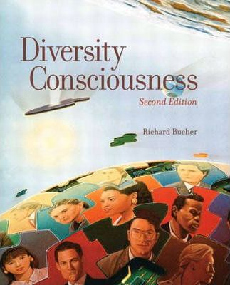 Diversity Consciousness:Opening Our Minds to People, Cultures, and Opportunities