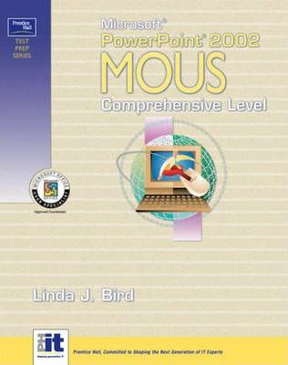 Microsoft PowerPoint 2002 Mous Comprehensive
