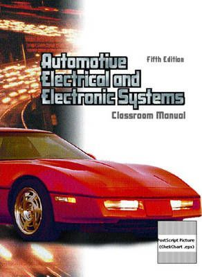 Automotive Electric and Electronic Systems Package Set Classroom Manual