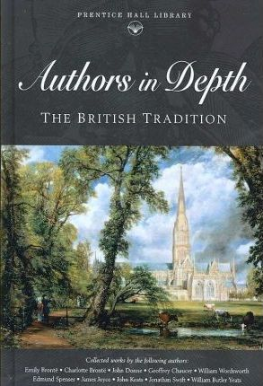 Prentice Hall Literature: Tvtt Anthology Authors In-Depth, the British Tradition