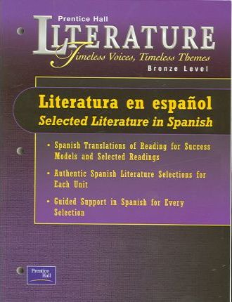 Prentice Hall Literature: Timeless Voices Timeless Themes 5 Edition Literatura En Espanol Grade 7 2000c