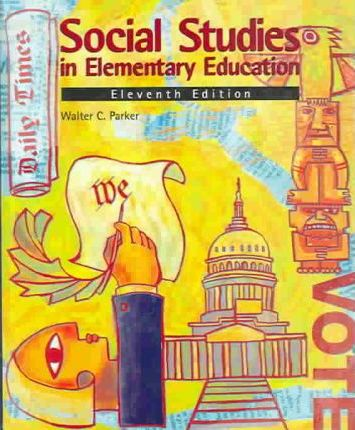 Social Studies in Elementary Education and NCSS Standards and SES Guide Social Studies Content for the Elementary School Teacher Pkg