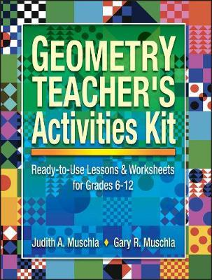 Geometry Teachers Activity Kit: Lessons and Worksheets For grades 6-12