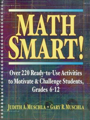 Math Smart over 220 Ready-to-Use Activities to MOT Ivate & Challenge Students, Grades 6-12