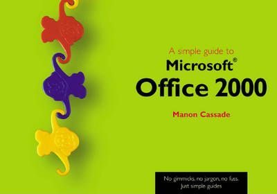 A Simple Guide to Office 2000