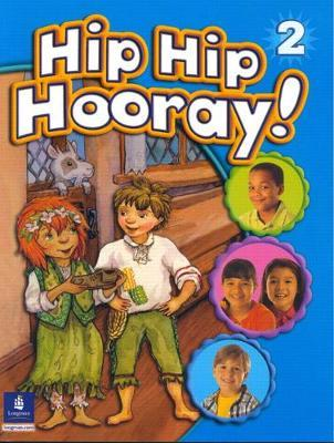 Hip Hip Hooray Student Book (with practice pages), Level 2