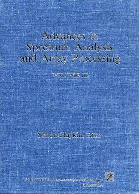 Advances in Spectrum Analysis and Array Processing, Volume III