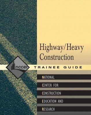 Heavy/Highway Construction Trainee Guide, Paperback
