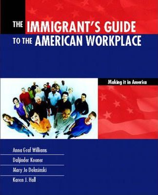 The Immigrants Guide to the American Workplace
