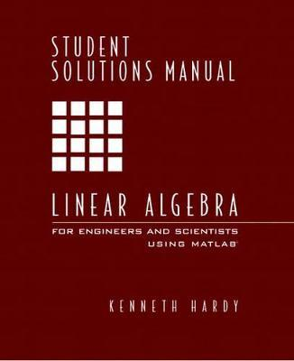 Student Solutions Manual for Linear Algebra for Engineers and Scientists Using Matlab