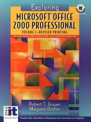 Exploring Microsoft Office 2000, Volume I Revised