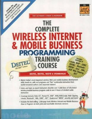 The Complete Wireless Internet and Mobile Business Programming Training Course