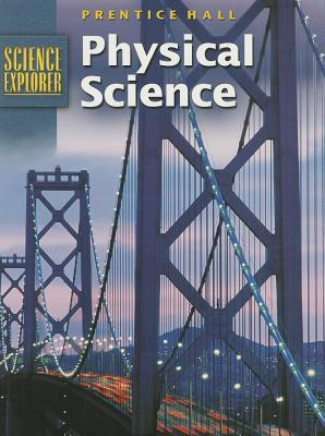 Science Explorer Physical Science 2nd Edition Student Edition 2002c