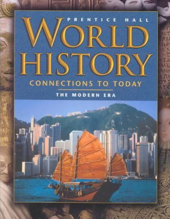 World History: Connections to Today 4 Edition Modern Era Student Edition 2003c