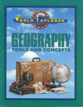 World Explorer: Geography Tools & Concepts 3rd Edition Student Edition 2003c