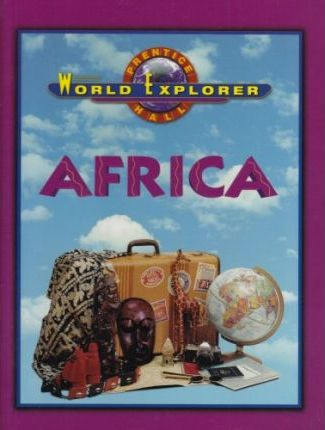 World Explorer Africa 3 Edition Student Edition 2003c