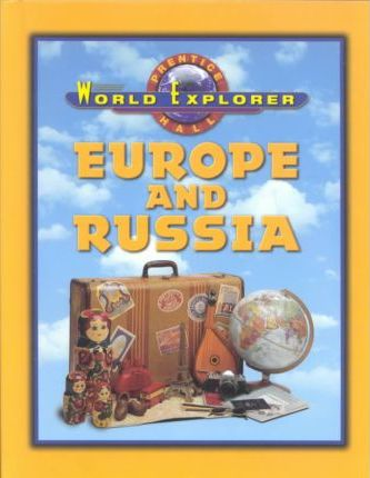 World Explorer Europe and Russia 3 Edition Student Edition 2003c