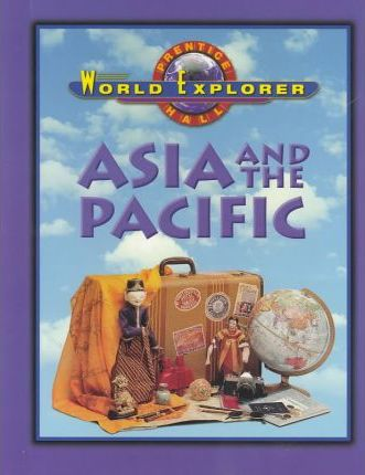 World Explorer Asia and Pacific 3 Edition Student Edition 2003c