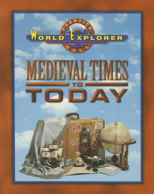 World Explorer: Medieval Times 3rd Edition Student Edition 2003c