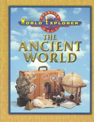 The Ancient World (Prentice Hall World Explorer)