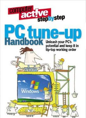 Computeractive step-by-step PC tune-up Handbook