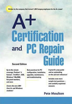 A+ Certification and PC Repair Guide
