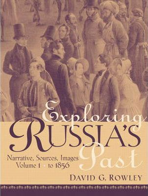 Exploring Russias Past: From Prehistory to 1850 v. 1