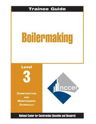 Boilermaking: Trainee Guide Level 3