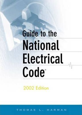Guide to the National Electrical Code, 2002 Edition