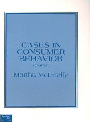 Cases in Consumer Behavior, Volume I