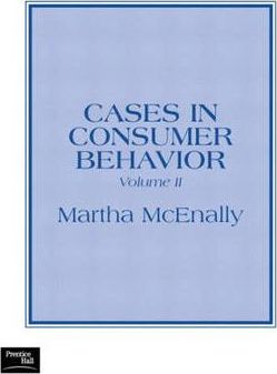 Cases in Consumer Behavior, Volume II