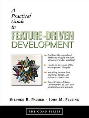 A Practical Guide to Feature Driven Development