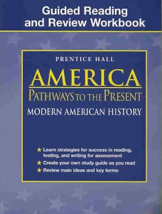 America: Pathways to the Present 5th Edition Modern Guided Reading and Review Workbook Student Edition 2003c